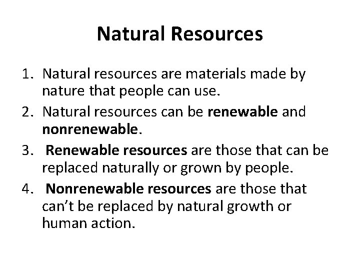 Natural Resources 1. Natural resources are materials made by nature that people can use.
