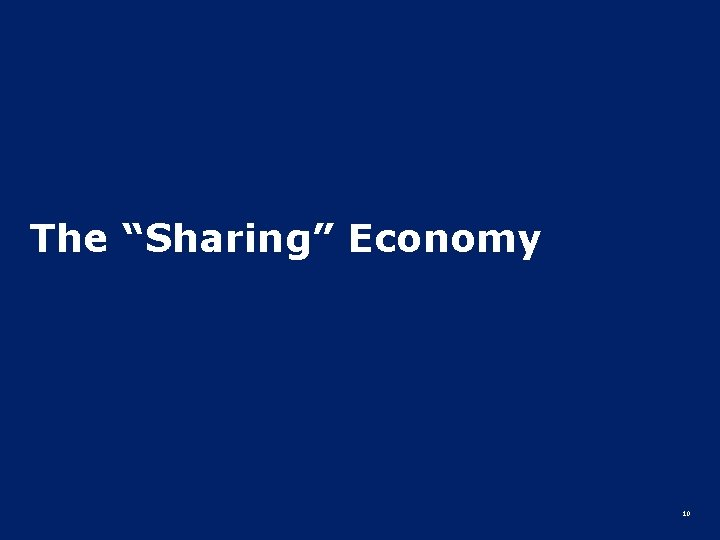 "The ""Sharing"" Economy 10"