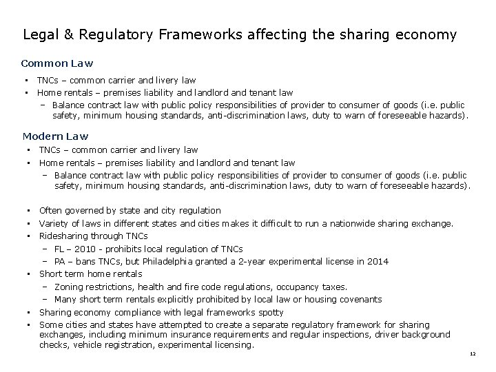 Legal & Regulatory Frameworks affecting the sharing economy Common Law • • TNCs –