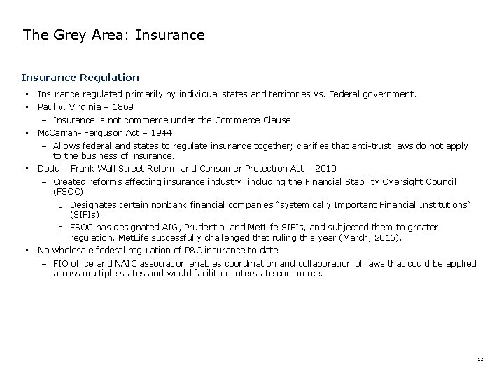The Grey Area: Insurance Regulation • • • Insurance regulated primarily by individual states