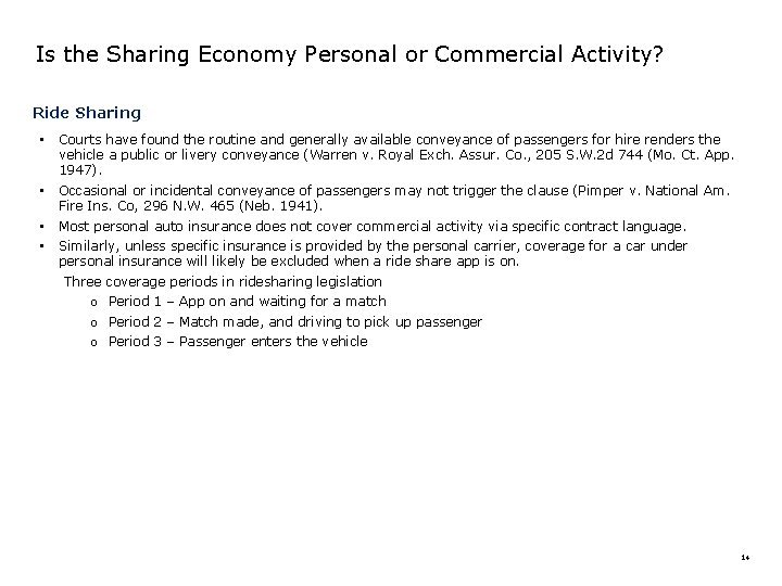 Is the Sharing Economy Personal or Commercial Activity? Ride Sharing • Courts have found