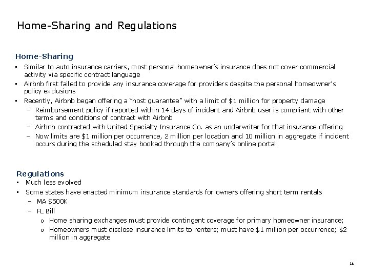 Home-Sharing and Regulations Home-Sharing • Similar to auto insurance carriers, most personal homeowner's insurance