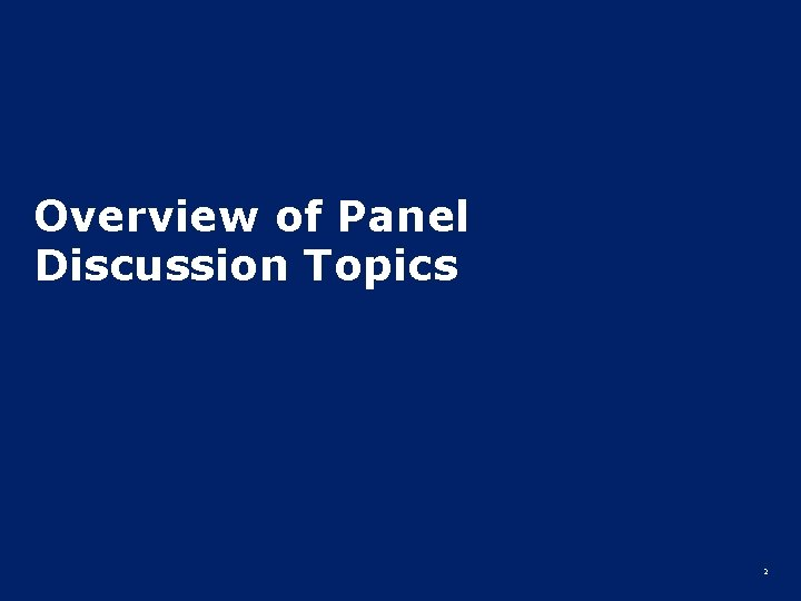 Overview of Panel Discussion Topics 2