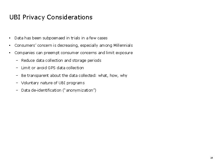 UBI Privacy Considerations • Data has been subpoenaed in trials in a few cases