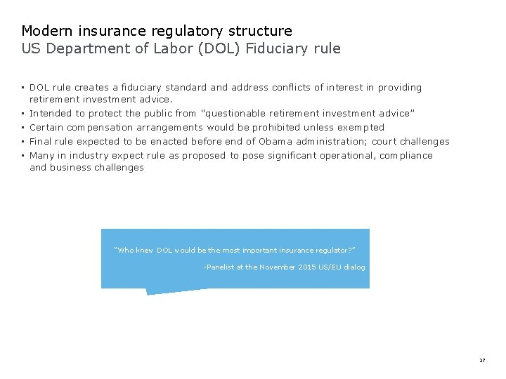 Modern insurance regulatory structure US Department of Labor (DOL) Fiduciary rule • DOL rule