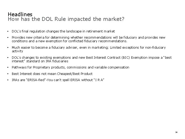Headlines How has the DOL Rule impacted the market? • DOL's final regulation changes