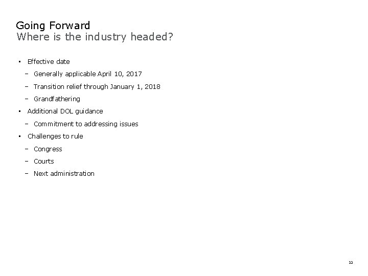 Going Forward Where is the industry headed? • Effective date − Generally applicable April
