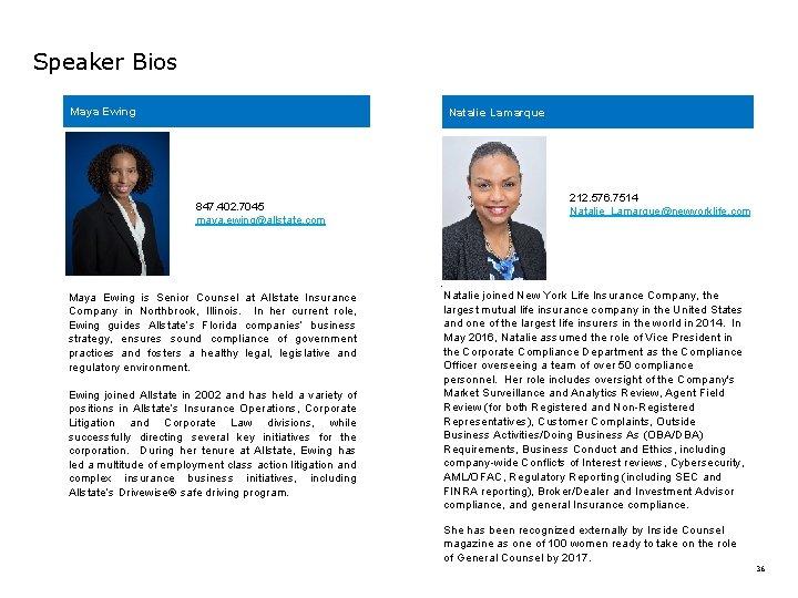 Speaker Bios Maya Ewing Natalie Lamarque m m 847. 402. 7045 maya. ewing@allstate. com