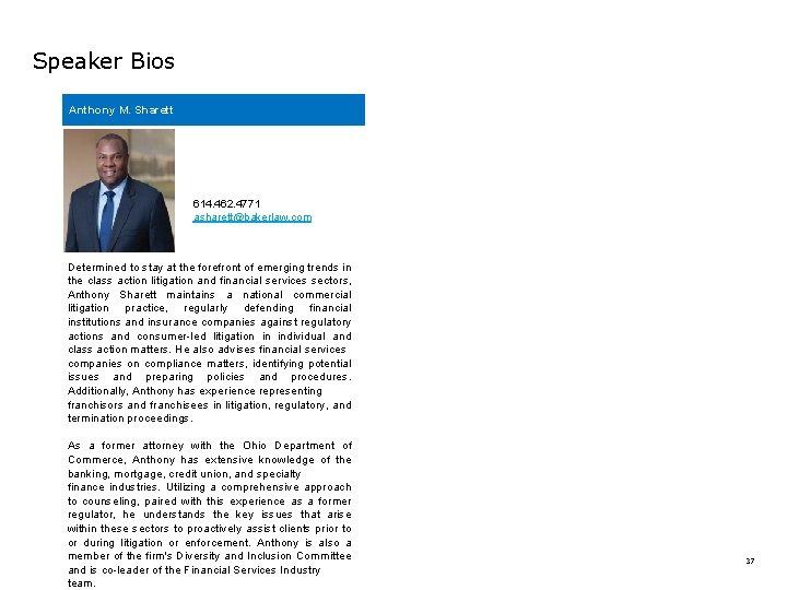 Speaker Bios Anthony M. Sharett m 614. 462. 4771 asharett@bakerlaw. com Determined to stay