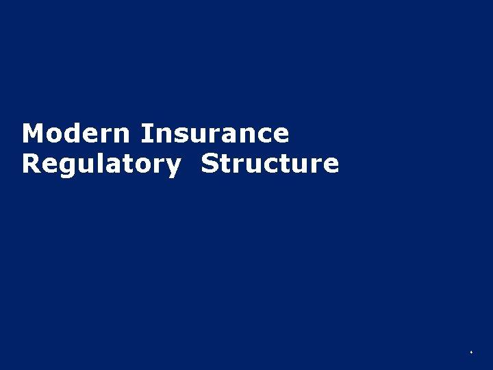 Modern Insurance Regulatory Structure 4