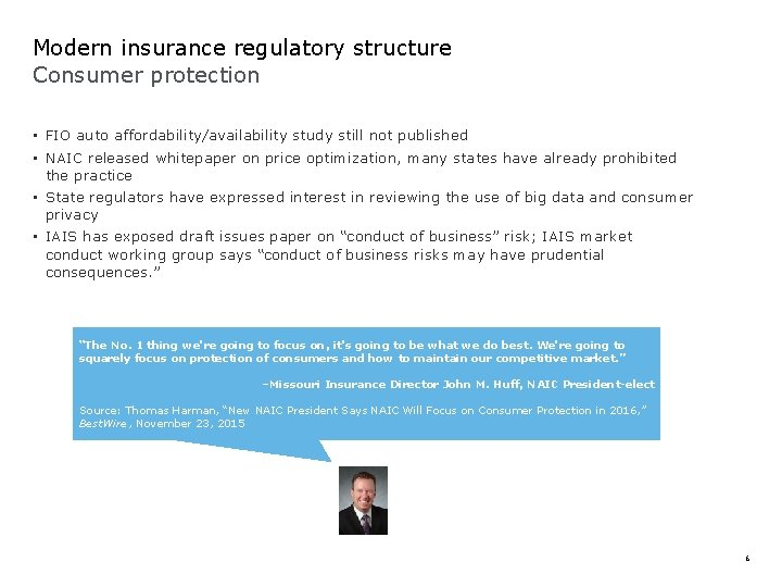 Modern insurance regulatory structure Consumer protection • FIO auto affordability/availability study still not published