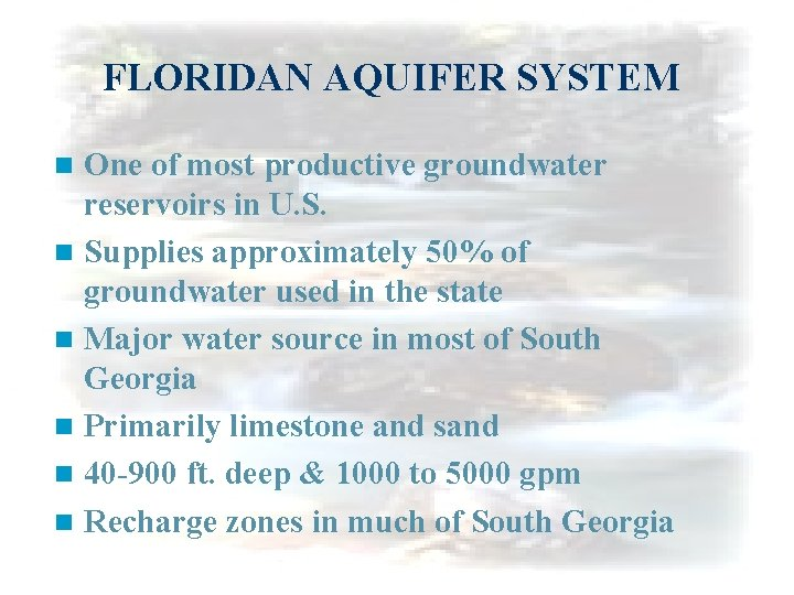FLORIDAN AQUIFER SYSTEM One of most productive groundwater reservoirs in U. S. n Supplies