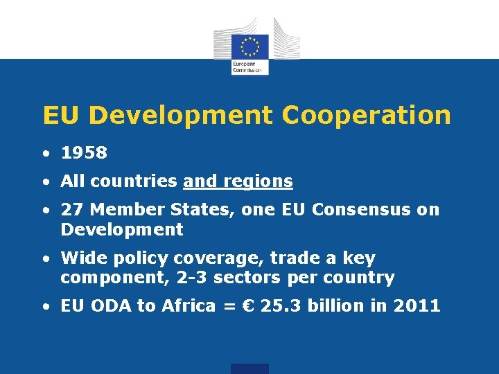 EU Development Cooperation • 1958 • All countries and regions • 27 Member States,