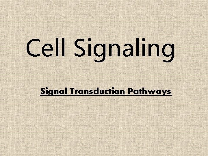 Cell Signaling Signal Transduction Pathways