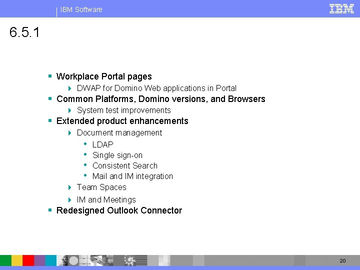 IBM Software 6. 5. 1 § Workplace Portal pages 4 DWAP for Domino Web