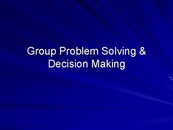 Group Problem Solving & Decision Making