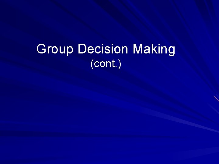 Group Decision Making (cont. )
