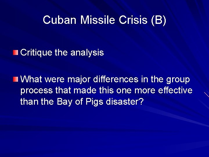 Cuban Missile Crisis (B) Critique the analysis What were major differences in the group