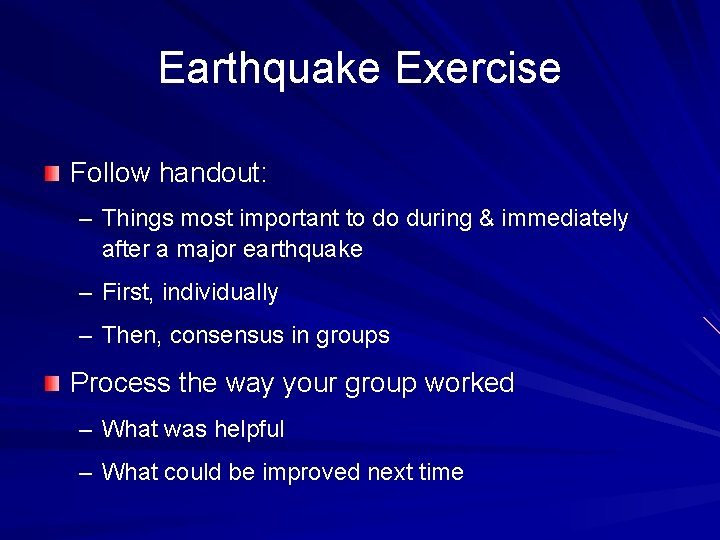 Earthquake Exercise Follow handout: – Things most important to do during & immediately after