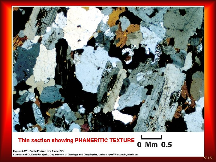 Thin section showing PHANERITIC TEXTURE 27 / 51