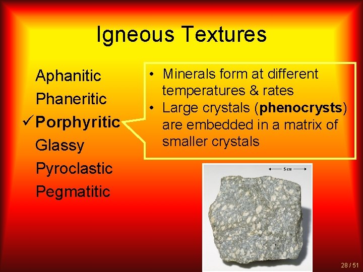 Igneous Textures Aphanitic Phaneritic ü Porphyritic Glassy Pyroclastic Pegmatitic • Minerals form at different