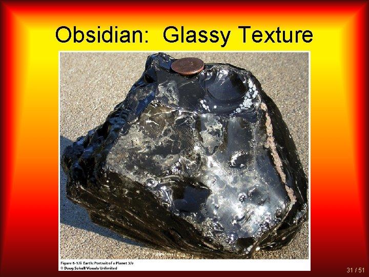 Obsidian: Glassy Texture 31 / 51