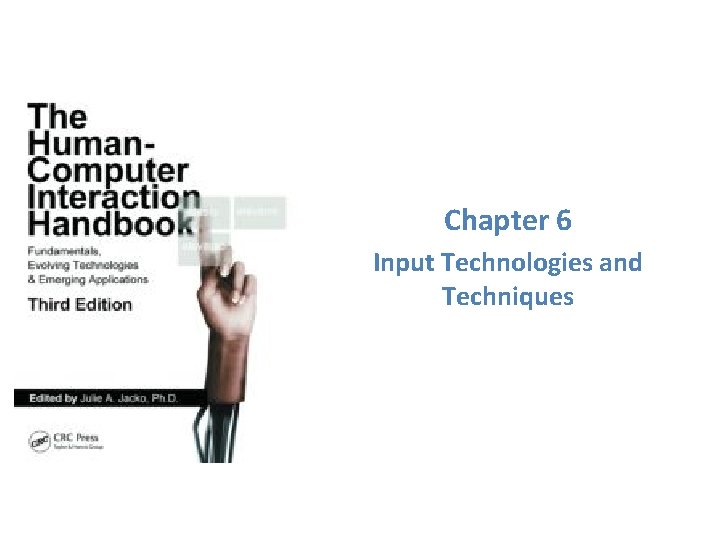 Chapter 6 Input Technologies and Techniques