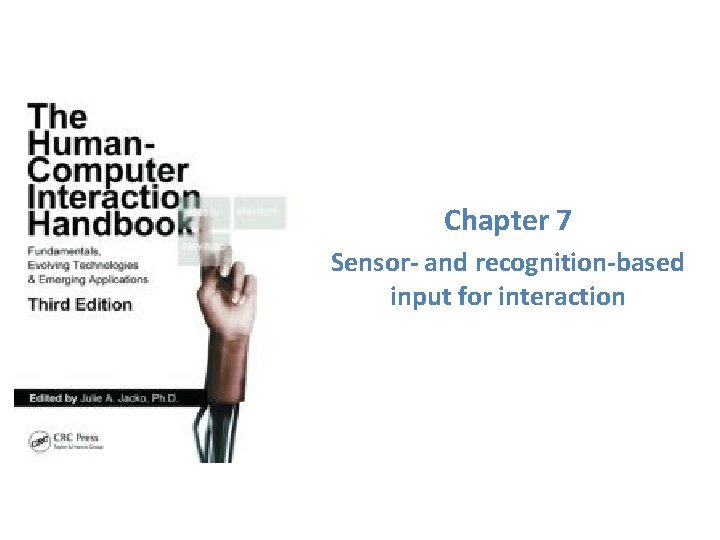 Chapter 7 Sensor- and recognition-based input for interaction