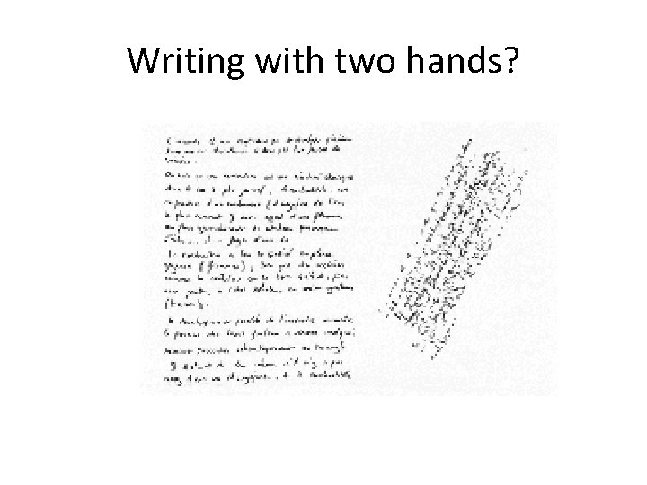 Writing with two hands?