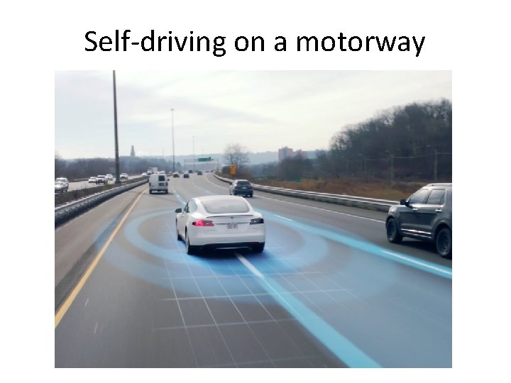 Self-driving on a motorway