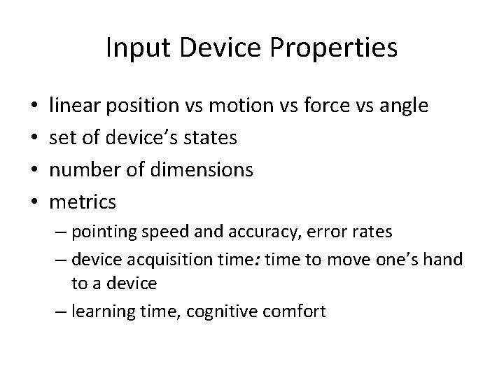 Input Device Properties • • linear position vs motion vs force vs angle set