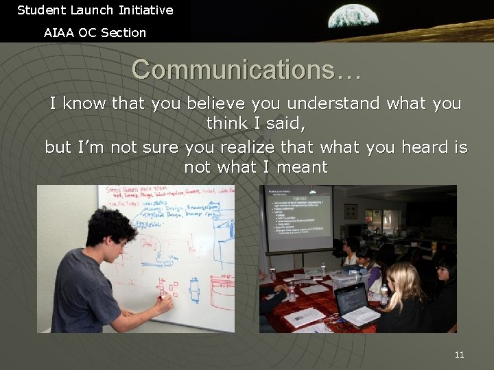 Student Launch Initiative AIAA OC Section Communications… I know that you believe you understand