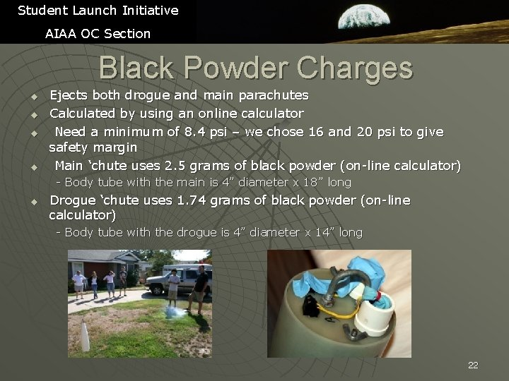 Student Launch Initiative AIAA OC Section Black Powder Charges u u Ejects both drogue
