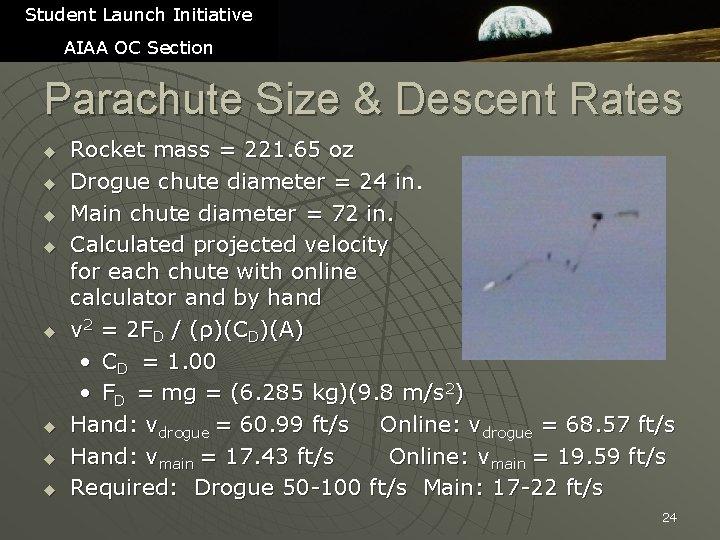 Student Launch Initiative AIAA OC Section Parachute Size & Descent Rates u u u