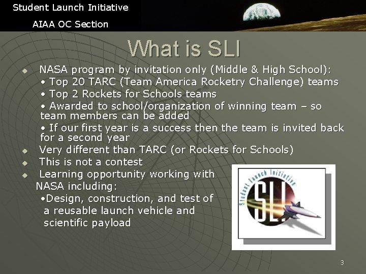 Student Launch Initiative AIAA OC Section What is SLI u u NASA program by