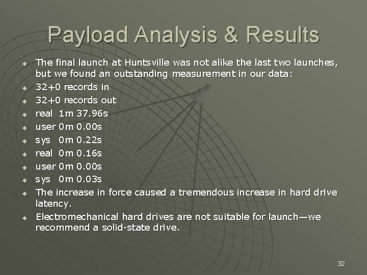 Payload Analysis & Results u u u The final launch at Huntsville was not