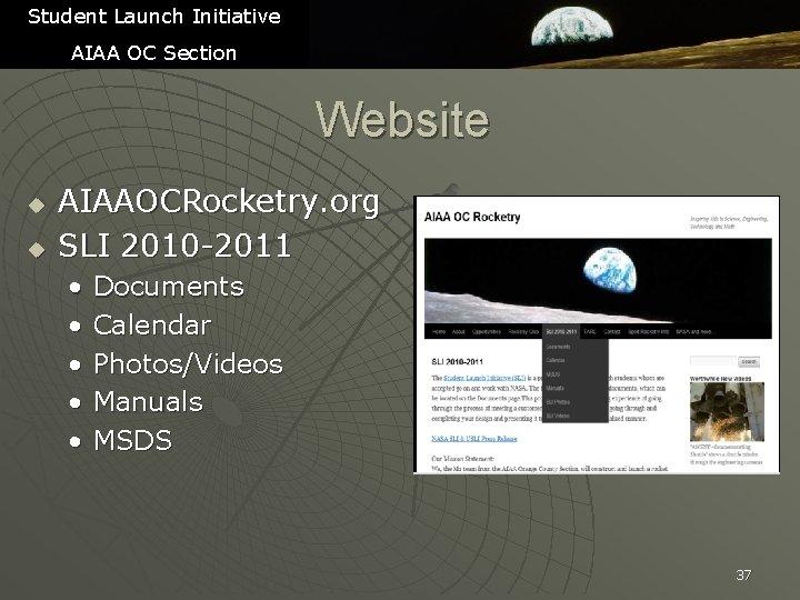Student Launch Initiative AIAA OC Section Website u u AIAAOCRocketry. org SLI 2010 -2011