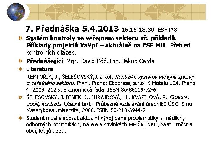 7. Přednáška 5. 4. 2013 16. 15 -18. 30 ESF P 3 Systém kontroly