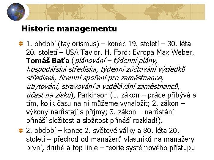 Historie managementu 1. období (taylorismus) – konec 19. století – 30. léta 20. století