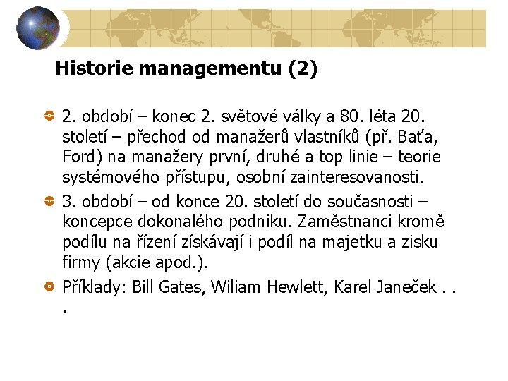 Historie managementu (2) 2. období – konec 2. světové války a 80. léta 20.