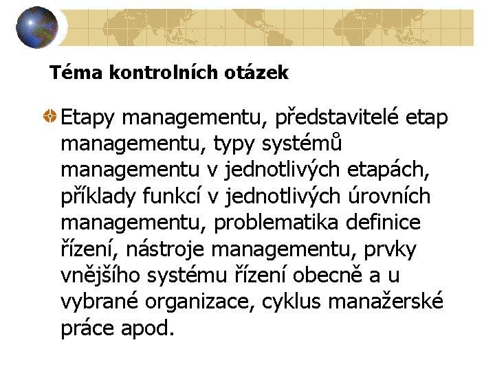 Téma kontrolních otázek Etapy managementu, představitelé etap managementu, typy systémů managementu v jednotlivých etapách,