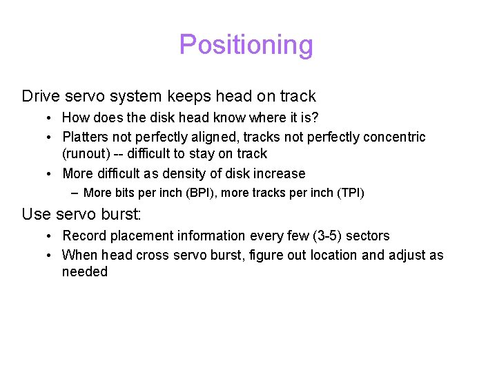 Positioning Drive servo system keeps head on track • How does the disk head