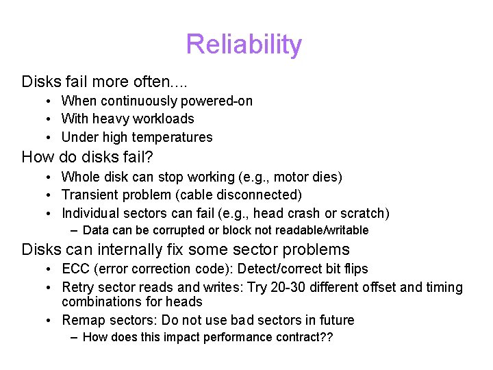 Reliability Disks fail more often. . • When continuously powered-on • With heavy workloads