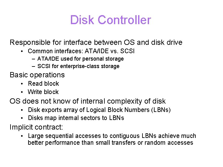 Disk Controller Responsible for interface between OS and disk drive • Common interfaces: ATA/IDE