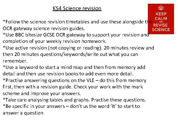 KS 4 Science revision *Follow the science revision timetables and use these alongside the