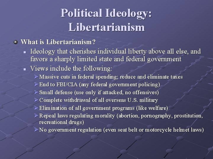 Political Ideology: Libertarianism What is Libertarianism? n Ideology that cherishes individual liberty above all
