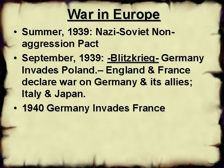 War in Europe • Summer, 1939: Nazi-Soviet Nonaggression Pact • September, 1939: -Blitzkrieg- Germany