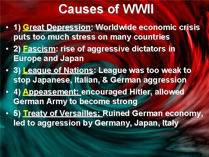 Causes of WWII • 1) Great Depression: Worldwide economic crisis puts too much stress