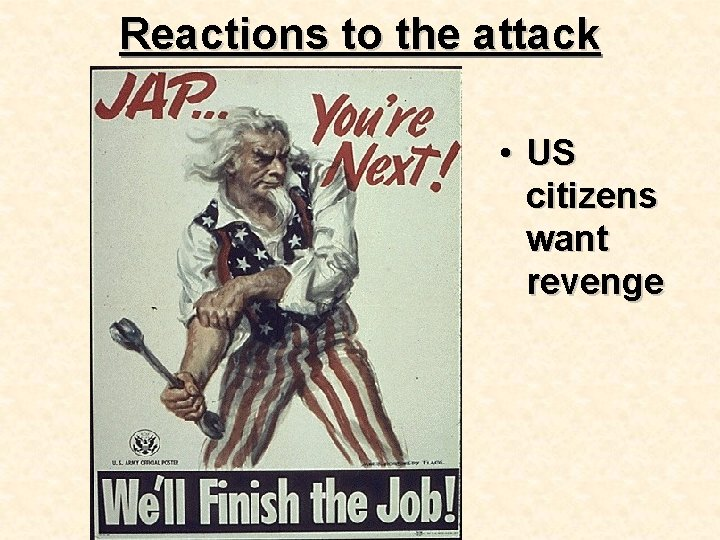 Reactions to the attack • US citizens want revenge