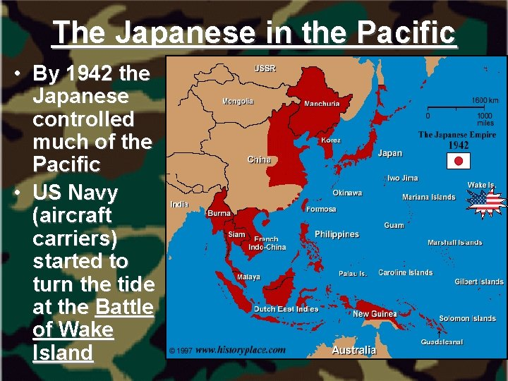 The Japanese in the Pacific • By 1942 the Japanese controlled much of the